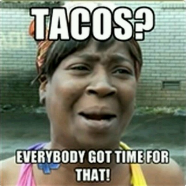 10 of The Best Taco Love Memes on Social Media : Culture : Latin Post