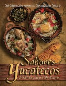 Sabores Yucatecos: A Culinary Tour of the Yucatán