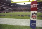 Why NFL Should Consider Playing Games in Mexico