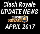 Clash Royale April 2017 Update